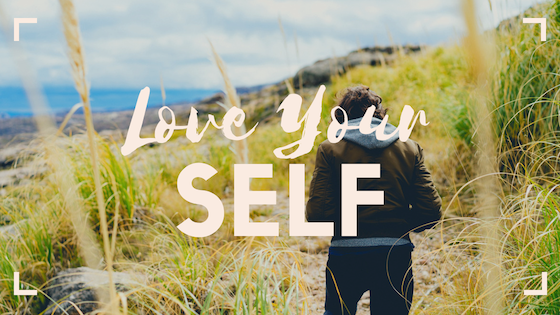 How to Love Your Self