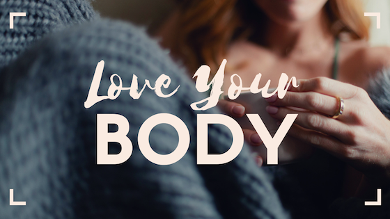 How to Love Your Body