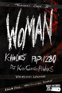 WOMAN Record Release with K-HOLES / POP 1280 / DJ KID CONGO POWERS