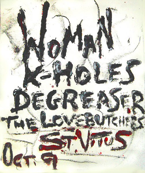 WOMAN K-HOLES DEGREASER THE LOVE BUTCHERS ST. VITUS BROOKLYN