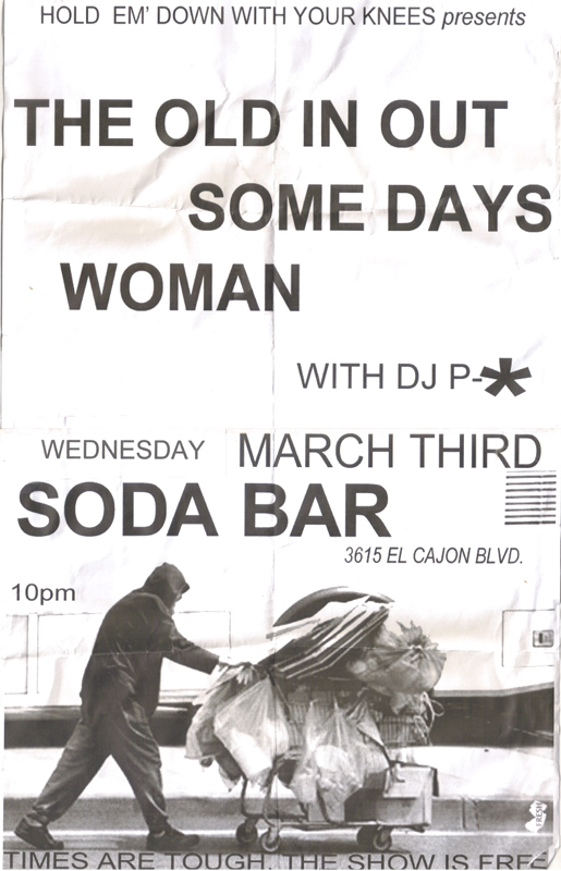 The Old In Out Some Days / WOMAN  SODA BAR San Diego, CA