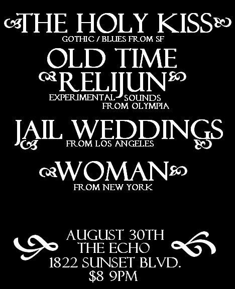 WOMAN NYC OLD TIME RELIJUN THE HOLY KISS JAIL WEDDINGS THE ECHO LOS ANGELES CALIFORNIA