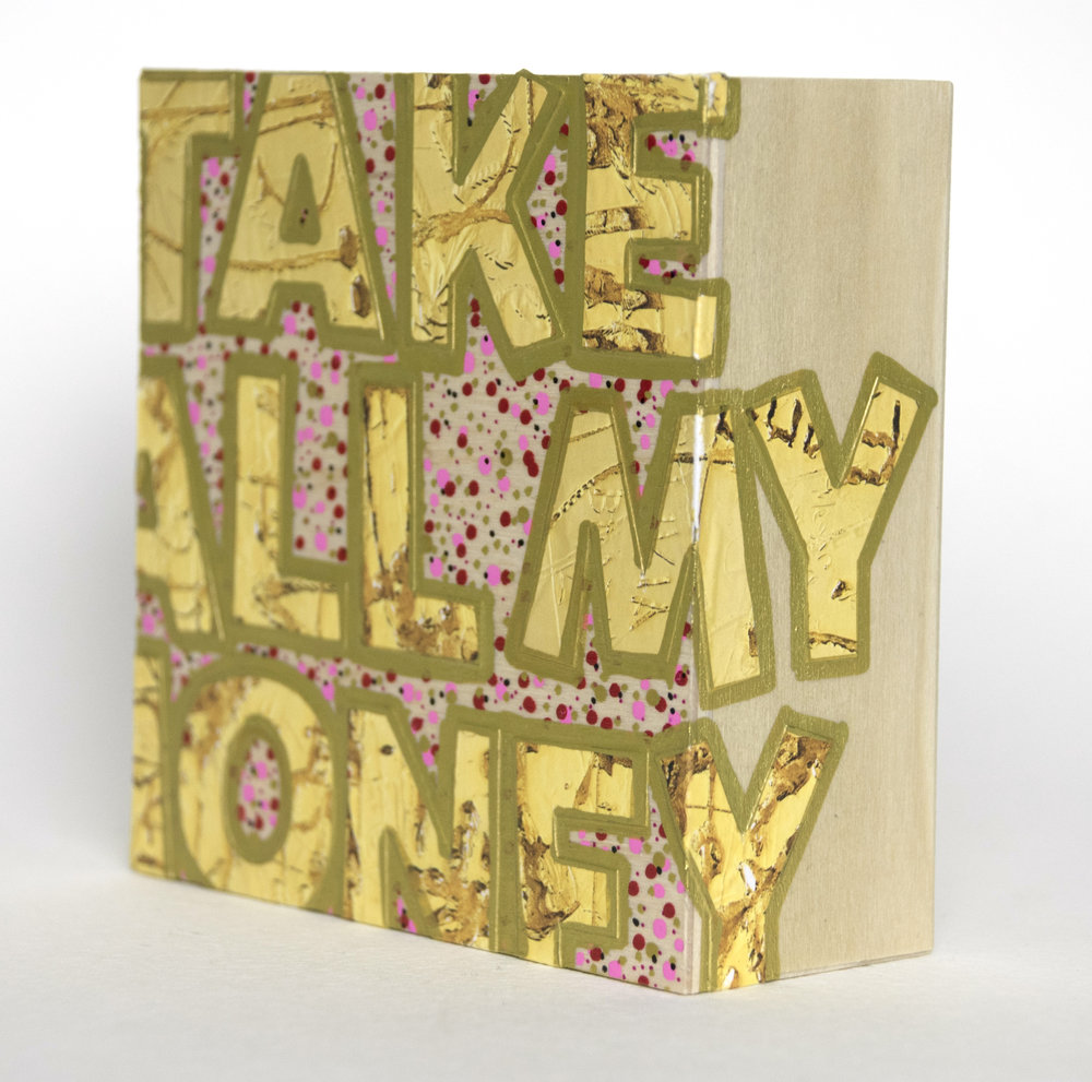 Take All My $ , 2016 Acrylic, enamel, felt tip marker and catalog pages on wood 4 x 4 x 1 5/8 inches