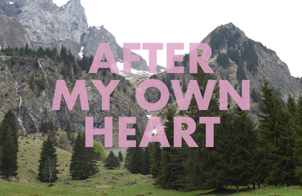 AFTERMYOWNHEART , 2018  Wildhaus, Switzerland