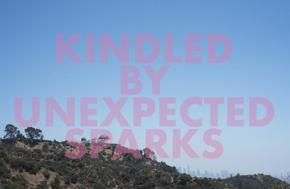KINDLEDBYUNEXPECTEDSPARKS , 2018  Los Angeles, CA