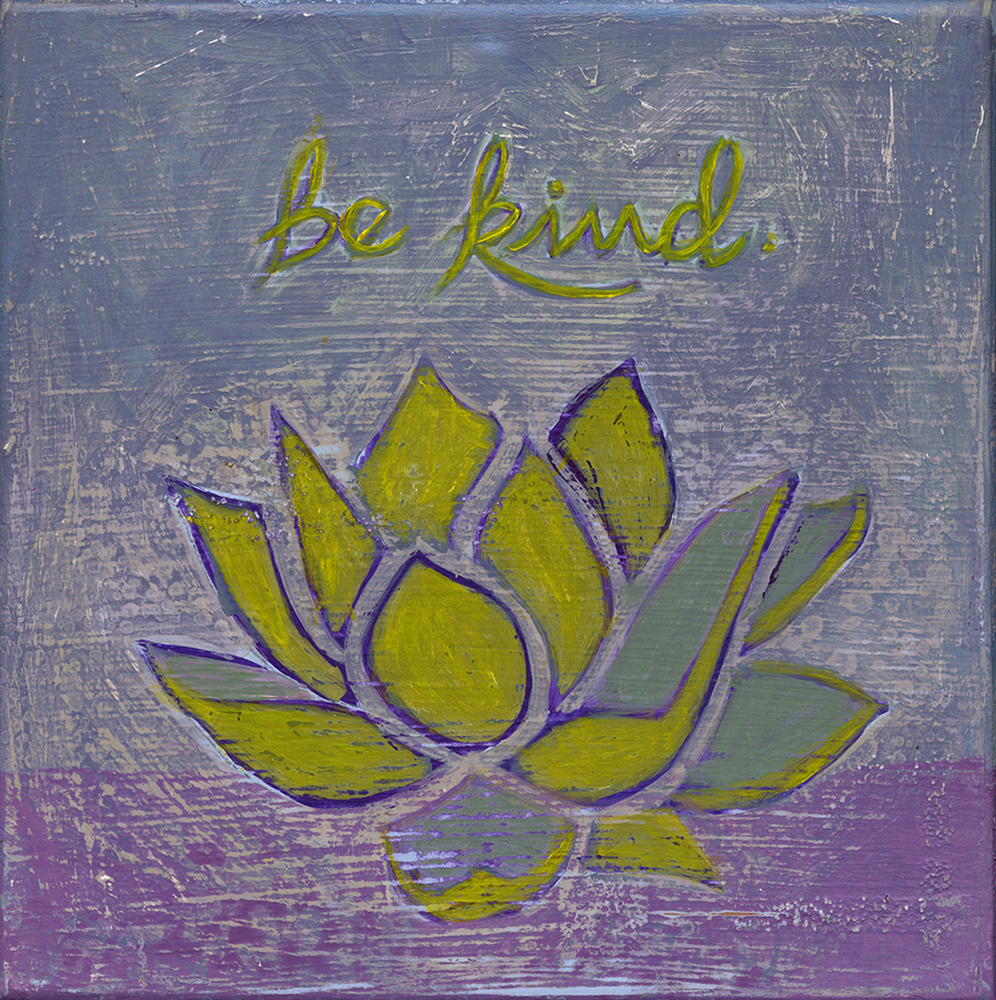 lotus be kind  8x8  acrylic on wood