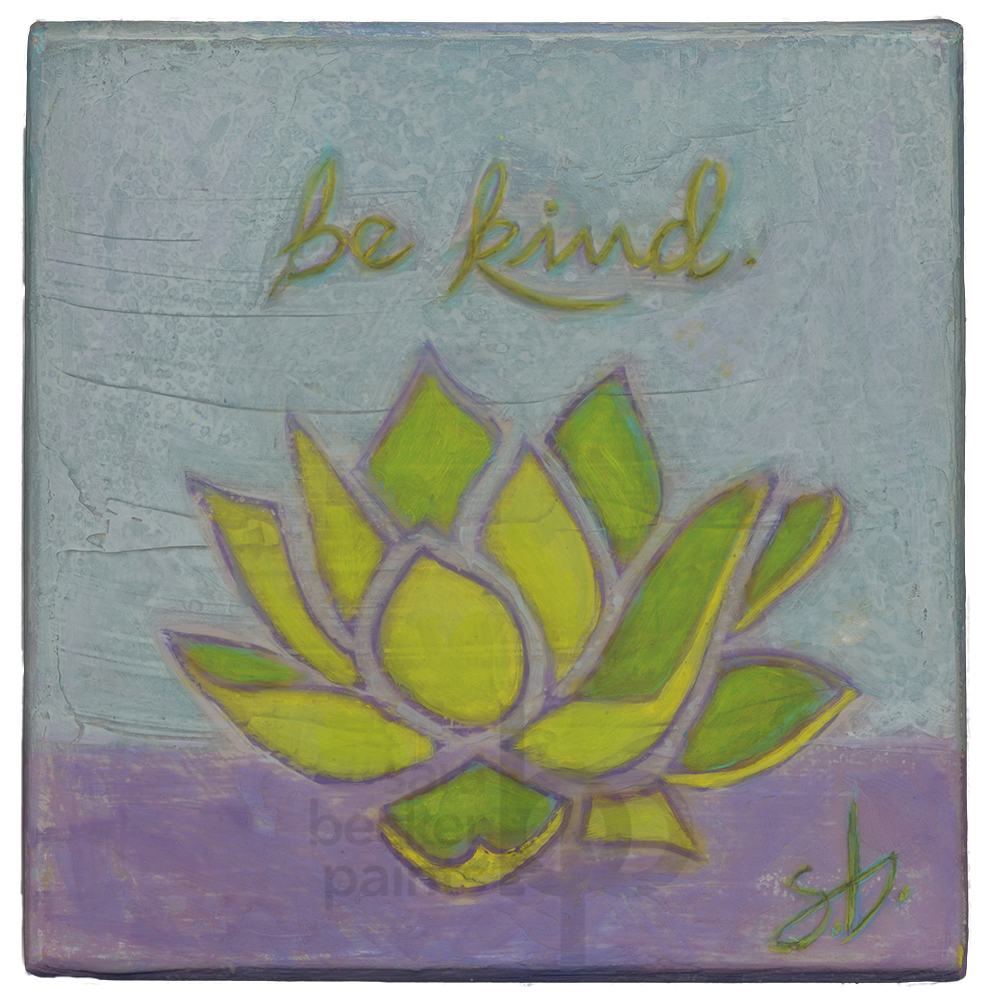 be kind 8x8 acrylic on wood