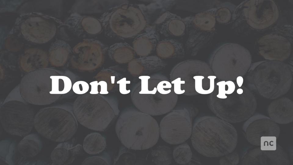Don't Let Up! 4-30-17.jpg