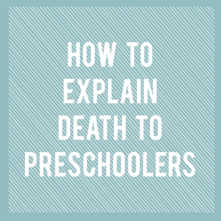 How to Explain Death to Preschoolers
