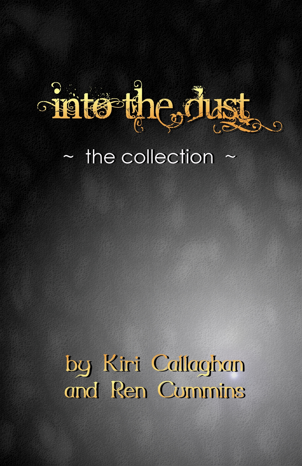 Into the Dust (the Collection)