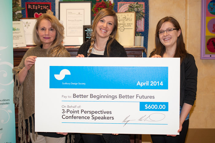 Donation of $600.00 to Better Beginnings Better Futures Sudbury raised from the 3-Point Perspectives Conference held in February 2014.