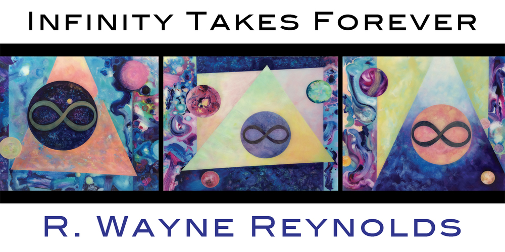"""R. Wayne Reynolds @ Studio 26 Gallery """"Infinity Takes Forever"""" 2015"""