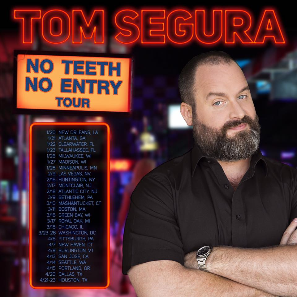 "Comedian Tom Segura is set to bring his ""No Teeth No Entry"" tour to The Paramount on Feb. 16."
