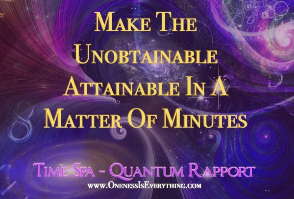 Time Spa Quantum Rapport - Oneness Is Everything
