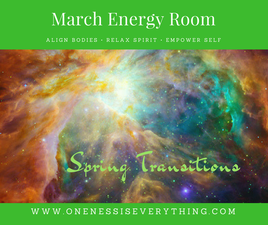 The Energy Room  MARCH 2018 - Spring Transitions Discover more about    Live Group Session s Here