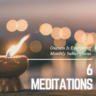 MONTHLY PACKAGE OF 6 MEDITATIONS $90 per month    *Click Here to Subscribe for 6 meditations per month