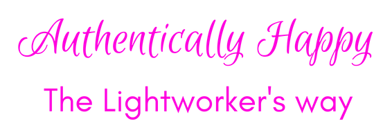 Authentically Happy, The Light Worker's Way