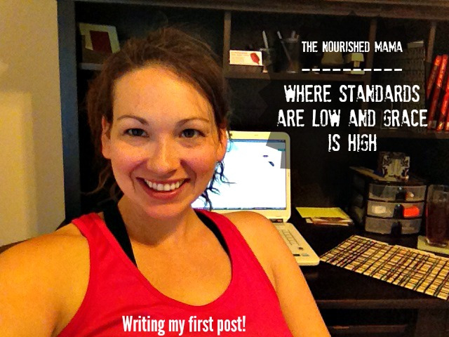 Writing my first post for The Nourished Mama on too little sleep in my sweaty workout clothes. - June 9, 2014