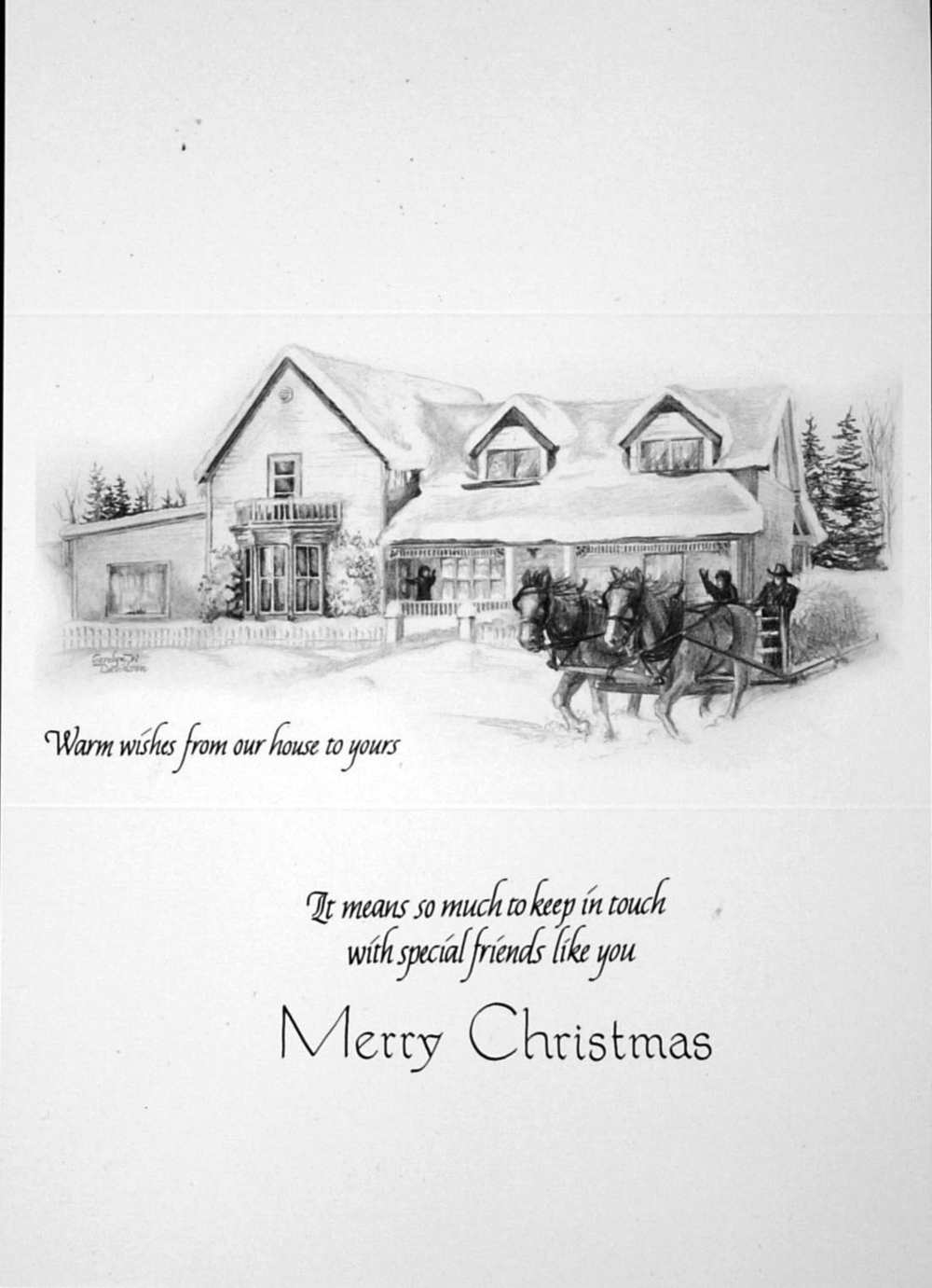 """Warm wishes from our house to yours""   ""It means so much to keep in touch with special friends like you""   Merry Christmas    ( House)"