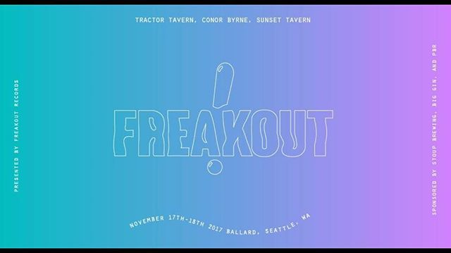 @freakoutrecords is throwing a party & you're invited. Nov 17 & 18th #freakout !!! @tractortavern @conorbyrnepub @thesunsettavern @kexp @thestrangerseattle