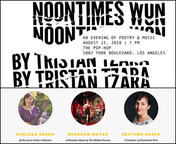NOONTIMES WON by Tristan Tzara: Readings & Music - 08/15/18