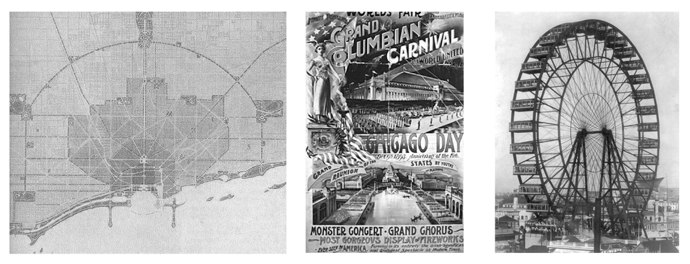 1909 Burnham Plan of Chicago; 1893 World's Fair; Original George Ferris Wheel