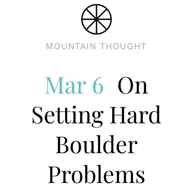"new post ""on setting hard boulder problems"" mtnthought.com"