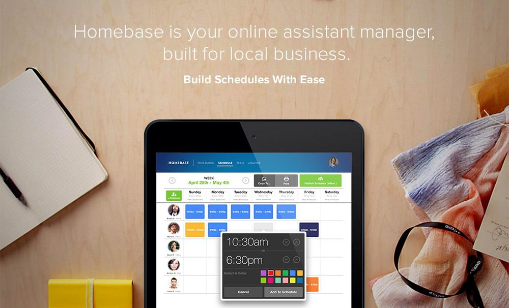 Save Time On Scheduling & Payroll Build and publish a schedule online in minutes, and take the work out of time & attendance Eliminate Labor Risks & Unplanned Costs Monitor hours, track breaks, and get overtime alerts — automatically. Manage From Anywhere Someone didn't clock in? A catering order still needs to go out? Know about it wherever you are.