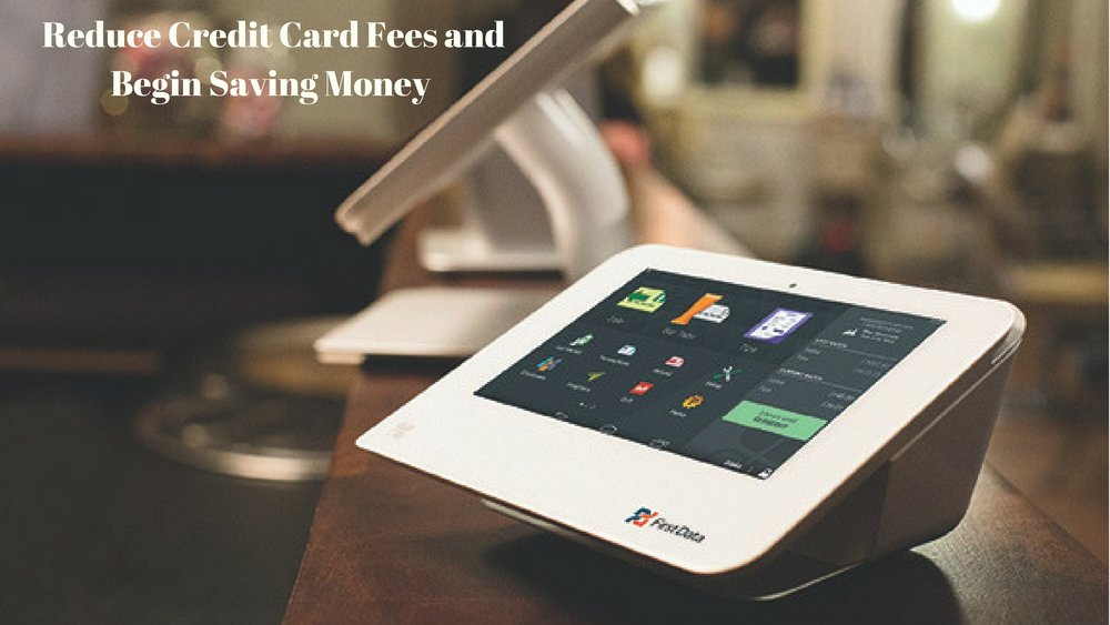 Reduce Credit Card Fees and Begin Saving Money.jpg