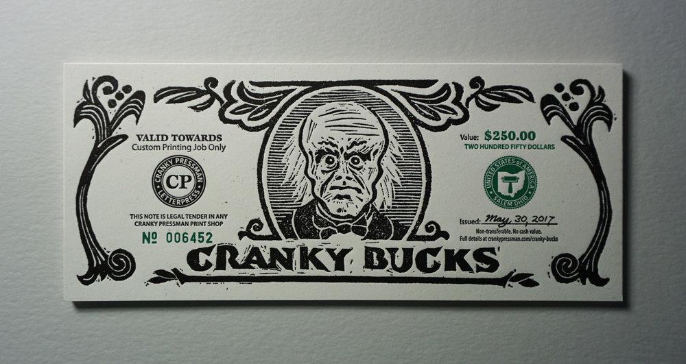 $250.00 Cranky Bucks. The money was done in three denominations.