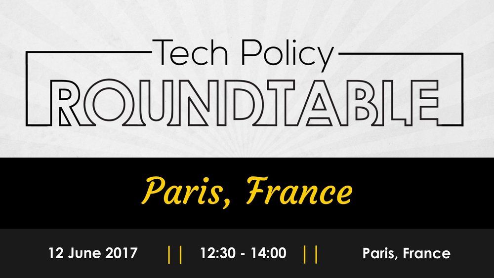 Tech Policy Roundtable   - Paris, France