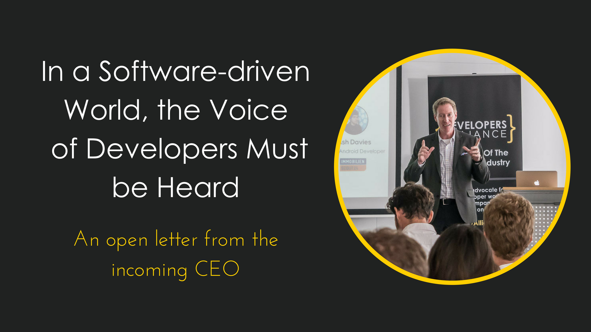 In a software-driven world, the voice of Developers must be heard