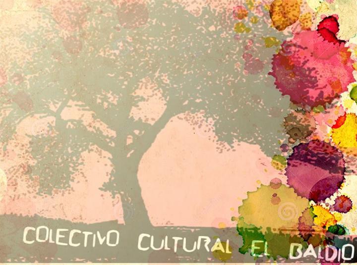"""Colectivo Cultural """"El Baldio"""""""