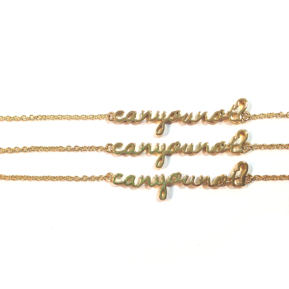 Can You Not? Necklace. Gold Plated. RETAIL $48.  BUY HERE .