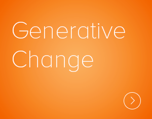 Discover how generative approaches to learning and change can multiply the effectiveness of your organization's change and development efforts