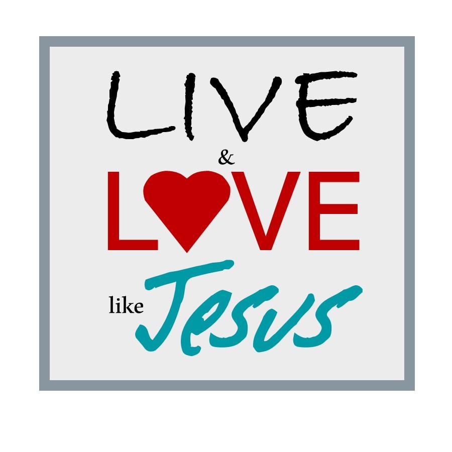 LIve and Love like Jesus.jpg