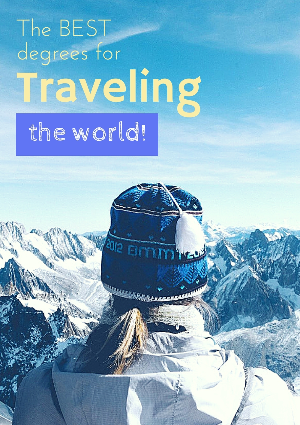 These are the degree's that will enable you to most easily travel the world!