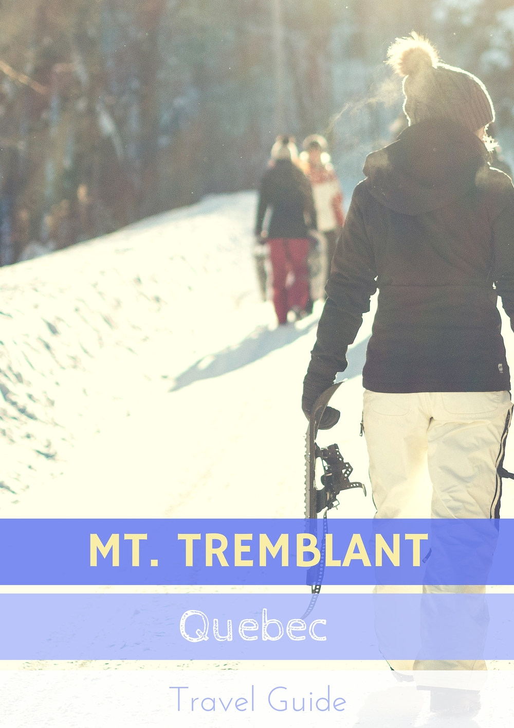 Your Travel Guide: Mont Tremblant, Quebec