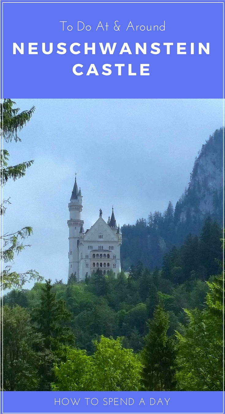 Complete guide to visiting Neuschwanstein Castle in Bavaria, Germany and seeing the area for a day