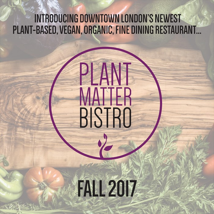 COMING FALL 2017 to 244 DUNDAS! Stay tuned for more to come from Plant Matter Bistro on Facebook and Instagram.