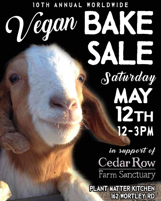Don't forget that the 10th annual worldwide vegan bake sale in support of Cedar Row Farm Sanctuary is taking place May 12 from 12-3 pm at Plant Matter Kitchen!