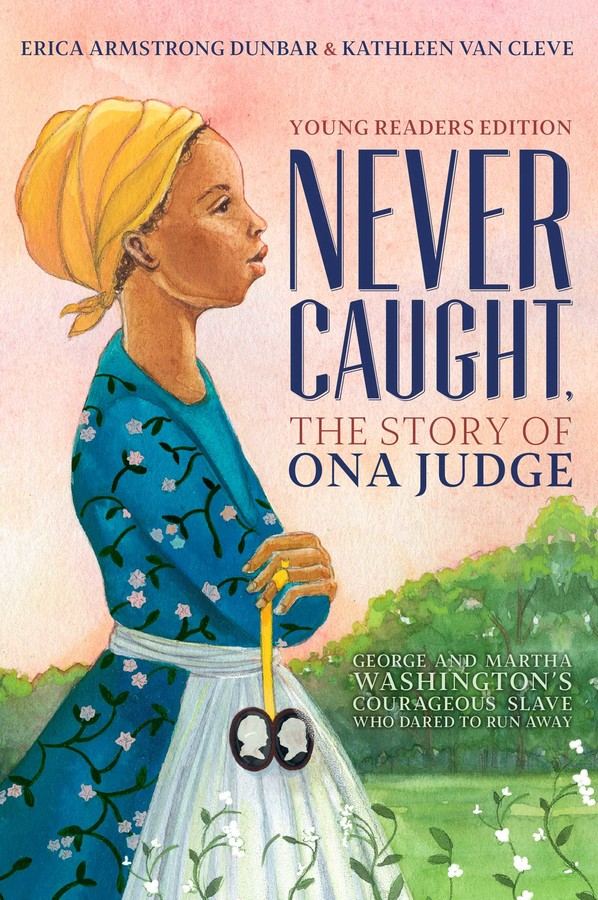 never-caught-the-story-of-ona-judge-9781534416178_xlg.jpg