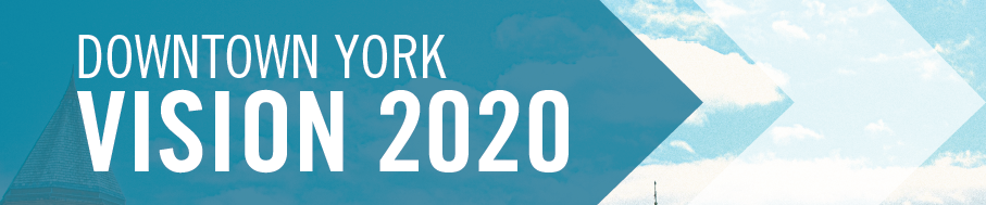 Downtown York Vision 2020 Action Plan