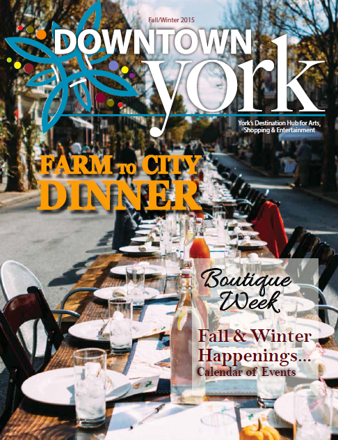 Downtown York Magazine Fall/Winter 2015