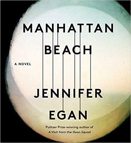 Jennifer Egan, Manhattan Beach . New York: Scribner. 2017.