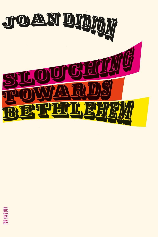 slouching towards bethlehem.jpg