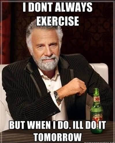 Exercise Tomorrow Meme