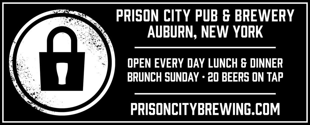 "Prison City Black Horizontal Ad stating ""Prison City Pub & Brewery Auburn NY. Open every day lunch and dinner Brunch Sunday, 20 Beers on tap. Prisoncitybrewing.com"""