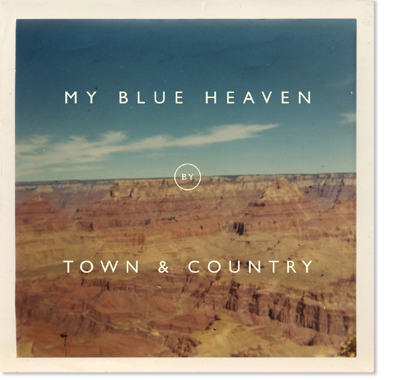 My Blue Heaven  , year-end list topping debut from alt-country trio Town & Country