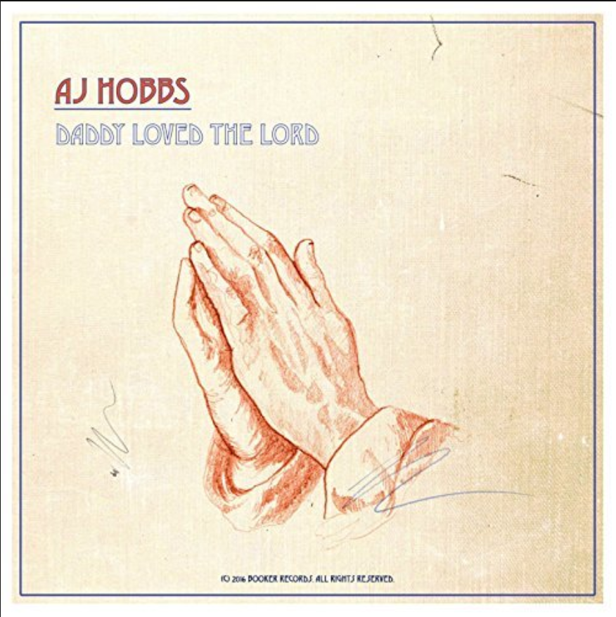 "AJ HOBBS - ""Daddy Loved the Lord"""